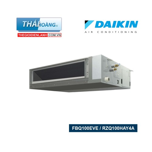 Điều Hòa Ống Gió Daikin Inverter Hai Chiều 34000 BTU FBQ100EVE / RZQ100HAY4A / R410A