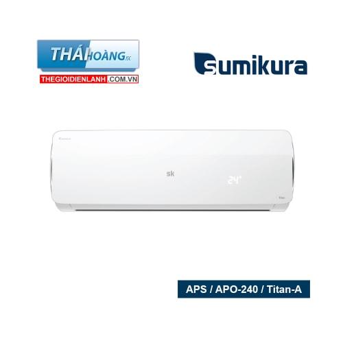 Điều Hòa Sumikura Một Chiều 24000 BTU APS / APO-240 / Titan-A / R410A